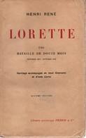 LORETTE UNE BATAILLE DE DOUZE MOIS GUERRE 1914 1915  PAR H. RENE POILUS TRANCHEES RECIT - 1914-18