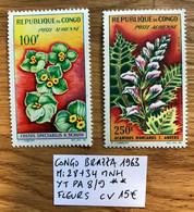 CONGO BRAZ 1963 Mi 28 + 34 - YT PA 8 / 9 MNH NEUF POSTFRISCH FLEURS CV 15€ LUXE - Congo - Brazzaville