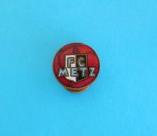 FC METZ - France Football Club Old Enamel Buttonhole Pin Badge By Ch.Pignol * Soccer Fussball Calcio Foot Futbol Futebol - Calcio