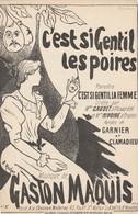 (VEND ) C' Est Si Gentil Les Poires , GAUDE , RIVOIRE , Paroles GARNIER , Musique GASTON MAQUIS , Illust ROCHER - Noten & Partituren