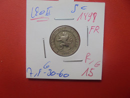 Léopold II. 5 Centimes 1898 FR (Date Plus Rare) (A.18) - 03. 5 Céntimos