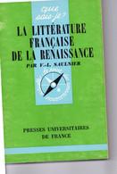 LIVRE. QUE SAIS-JE? LITTERATURE FRANCAISE DE LA RENAISSANCE.SAULNIER.PRESSES UNIVERSITAIRES FRANCE.achat Immédiat - Psychology/Philosophy