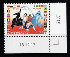Monaco 2018 : LUXE !!! 14 Juin  15 Juillet - Foot - Neuf** - En Coin Daté - - Ungebraucht