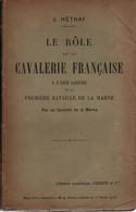 LE ROLE CAVALERIE FRANCAISE AILE GAUCHE MARNE HISTORIQUE GUERRE 1914  PAR J. HETHAY - 1914-18