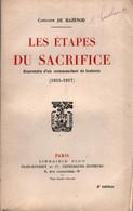 LES ETAPES DU SACRIFICE SOUVENIRS COMMANDANT BATTERIE 44 REGIMENT ARTILLERIE GUERRE 1915 1917 PAR DE MAZENOD - 1914-18