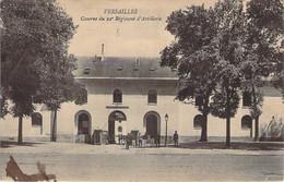 78 - Versailles - Caserne Du 22e Régiment D'Artillerie - Versailles