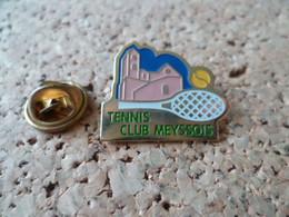 PIN'S  TENNIS  MEYSSE  ARDECHE - Tennis