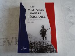 Les Militaires Dans La Résistance Ain- Dauphiné - Savoie 1940-1944 - 1939-45