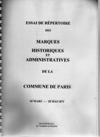 MARQUES HISTORIQUES ET ADMINISTRATIVES DE LA COMMUNE DE PARIS- ( ESSAI DE REPERTOIRE , 18 Mars /28 Mai 1871, - Filatelia E Storia Postale