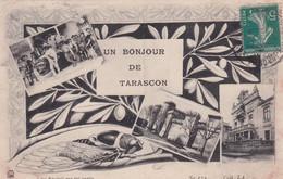 13  Tarascon Vues Multiples Un Bonjour - Tarascon