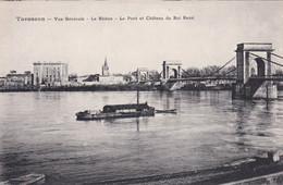 13  Tarascon  Vue Generale Le Rhone - Le  Pont Et Chateau Du Roi Rene - Tarascon
