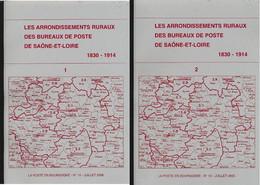 Les Arrondissements Ruraux Des Bureaux De Poste De Saône Et Loire 1830-1914 : 2 Tomes , Année 2006  + Service Rural : - Annullamenti