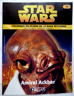 LIVRET EDITIONS ATLAS STAR WARS FIGURINES 2006 14 - AMIRAL ACKBAR - Episode I