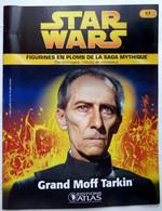 LIVRET EDITIONS ATLAS STAR WARS FIGURINES 2006 17 - GRAND MOFF TARKIN - Episode I