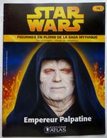 LIVRET EDITIONS ATLAS STAR WARS FIGURINES 2006 19 - EMPEREUR PALPATINE - Episode I