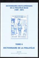 DICTIONNAIRES ENCYCLOPÉDIQUES DE LA PHILATÉLIE EN BELGIQUE 1849 - 2001TOME 6 Par Jean OTH - Autres