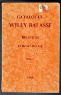 Catalogue WILLY BALASSE BELGIQUE CONGO BELGE TOME II 1949 - Non Classés