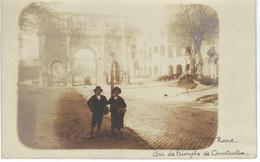 ROME - ROMA ; Arc De Triomphe De Constantin - RARE CARTE PHOTO - Other Monuments & Buildings