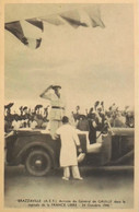 CPA. - Brazzaville (A.E.F.) Arrivée Du Général De Gaule Dans La Capitale De La France Libre Le 24 Octobre 1940 - TBE - War 1939-45