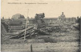 PHILIPPEVILLE : Baraquements - Construction  -  Petite Animation - 1919 - Philippeville
