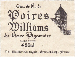 Etiquette Eau De Vie De POIRES WILLIAMS Du Vieux Pigeonnier / Distillerie Du Ségala - Gramat (Lot) - Fruits & Vegetables