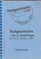 30/969 - Postgeschichte Live 2004 In SINDELFINGEN , Articles Divers , 68 Pg - Etat NEUF - Philatelie Und Postgeschichte
