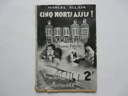 COLLECTION REX : Cinq Morts Assis ! - Marcel ALLAIN - Unclassified
