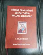AC - CHARITY STAMPS CATALOGUE OF TURKEY BRAND NEW SEPTEMBER 2020 BY S. SELCUK BILBEN & ANKARA PHILATELIC ASSOCIATION - 1921-... Repubblica