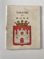 Ancien Programme (1952)  5 Frs Théâtre De MONS  CIBOULETTE Georges GODA Dans Le Rôle De Duparquet - Programme