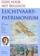 GIDS VOOR HET BELGISCH LUCHTVAART PATRIMONIUM - Van Humbeek - 2007 - Geschichte