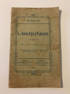 Livret Ancien (1918) La Jeune Fille Parfaite  TOURNAI  Librairie P. BLANQUART  3 Rue Tête D'Argent - 1901-1940