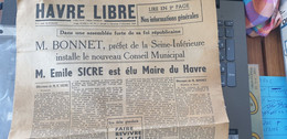 HAVRE LIBRE /EMILE SICRE ELU MAIRE /DISCOURS PREFET BONNET - Giornali