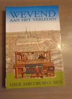 IEPER Wevend Aan Het Verleden. Liber Amicrom O. Mus. - Ieper