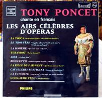 Tony Poncet : Chante En Français Les Airs Célèbres D'Opéra - Opera / Operette