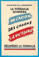 """""""Billet De Satisfaction"""" Ministère De L""""Armement """"La FERRAILLE DONNERA De L'ACIER, Des CANONS, La VICTOIRE"""" ** Guerre - Documenti Storici"""