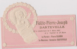 Carte Faire Part De Naissance Anderlues 1921 Fidele Pierre Joseph DARTEVELLE Gaufree 10 X 6 CM - Nacimiento & Bautizo
