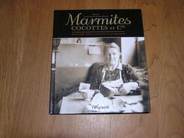MARMITE COCOTTES & Cie Histoire Des Cuisines D'Autrefois Régionalisme Ardenne Vie Rurale Fourneaux Cuisine Ustensiles - België