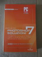 # PHOTOSHOP SOLUZIONI 7 /  NUOVA SERIE 2004 / PC PROFESSIONALE / MONDADORI INFORMATICA - Informatica