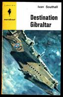 """Destination GIBRALTAR"", Par Ivan SOUTHALL - MJ N° 275 - Guerre. - Marabout Junior"