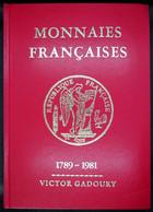 GA1981 - CATALOGUE MONNAIES FRANCAISES - De 1789 à 1981 - V. Gadoury - Occasion - Libros & Software