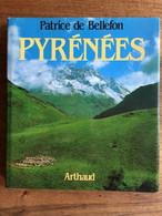Patrice De BELLEFON : Pyrénées. Arthaud, 1985. - Midi-Pyrénées