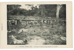 CPA CONGO FRANCAIS TRANSPORT D UNE PIROGUE JUSQU A LA RIVIERE - French Congo - Other