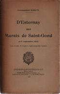 D ESTERNAY AUX MARAIS DE SAINT-GOND GUERRE SEPTEMBRE 1914  PAR COMMANDANT KOELTZ - 1914-18
