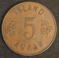 ISLANDE - ICELAND - 5 AURAR 1946 - KM 9 - ISLAND - Iceland