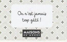 MAISONS DU MONDE        On Est Jamais Trop Gaté        Mint  2019 - Frankreich