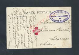 MILITARIA CPA LA ROCHELLE 1914 EN FRANCHISE MILITAIRE CACHET LA ROCHELLE POUR LES BLESSÉS + CACHET CROIX ROUGE : - Marcofilia (sobres)