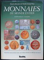 LI0011 - MONNAIES DU MONDE ENTIER - 650 Avant JC à Nos Jours - 1982 - éditions Bordas - Books & Software