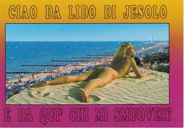 CIAO DA LIDO DI JESOLO - VENEZIA -PANORAMA - PIN UP - WOMAN SEXY POSE - DONNINA - NAKED - NUDE - CHARME - 1996 - Venezia (Venedig)