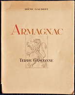 Irène Gaubert - ARMAGNAC - Terre Gasconne - Imprimerie Sirven - ( 1946 ) . - Unclassified