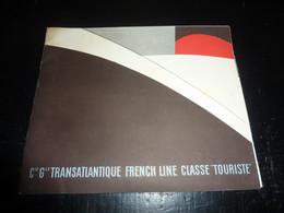 BROCHURE DE LA COMPAGNIE GENERALE TRANSATLANTIQUE - FRENCH LINE CLASSE TOURISTE / BEAUCOUP DE PHOTOS (DOC-A) - Tourisme